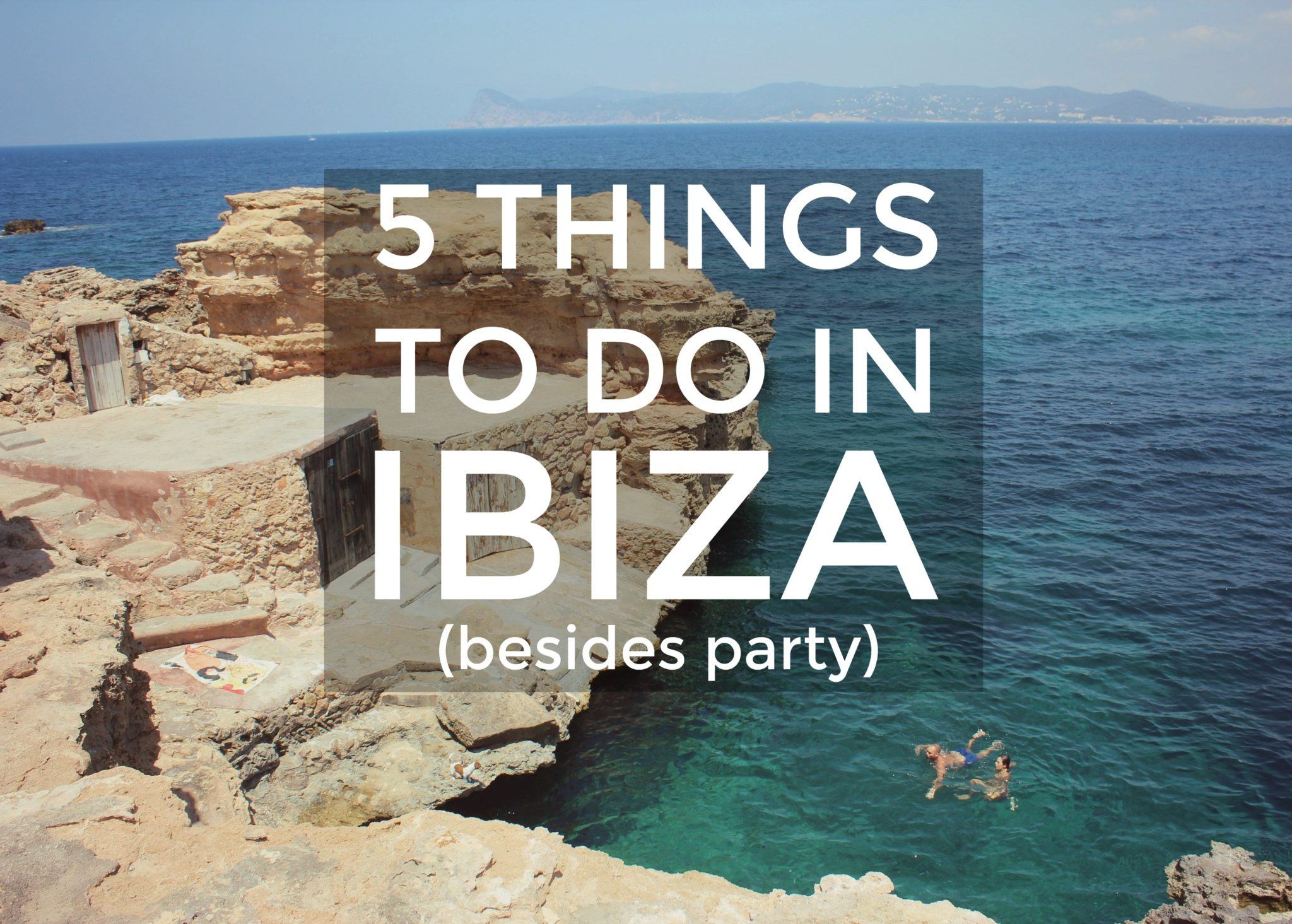 things to do in Ibiza besides party