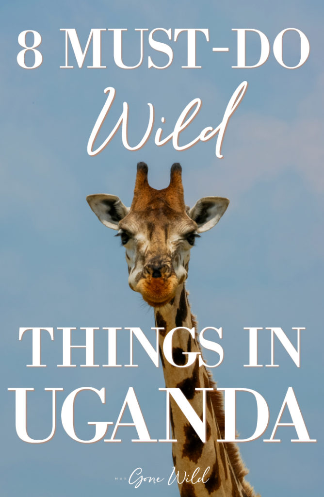 MUST DO WILD THINGS IN UGANDA