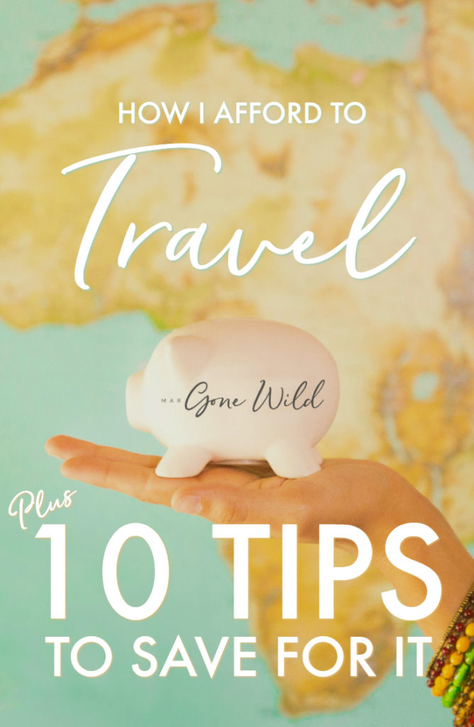 HOW TO AFFORD TRAVEL - MONEY SAVING TIPS