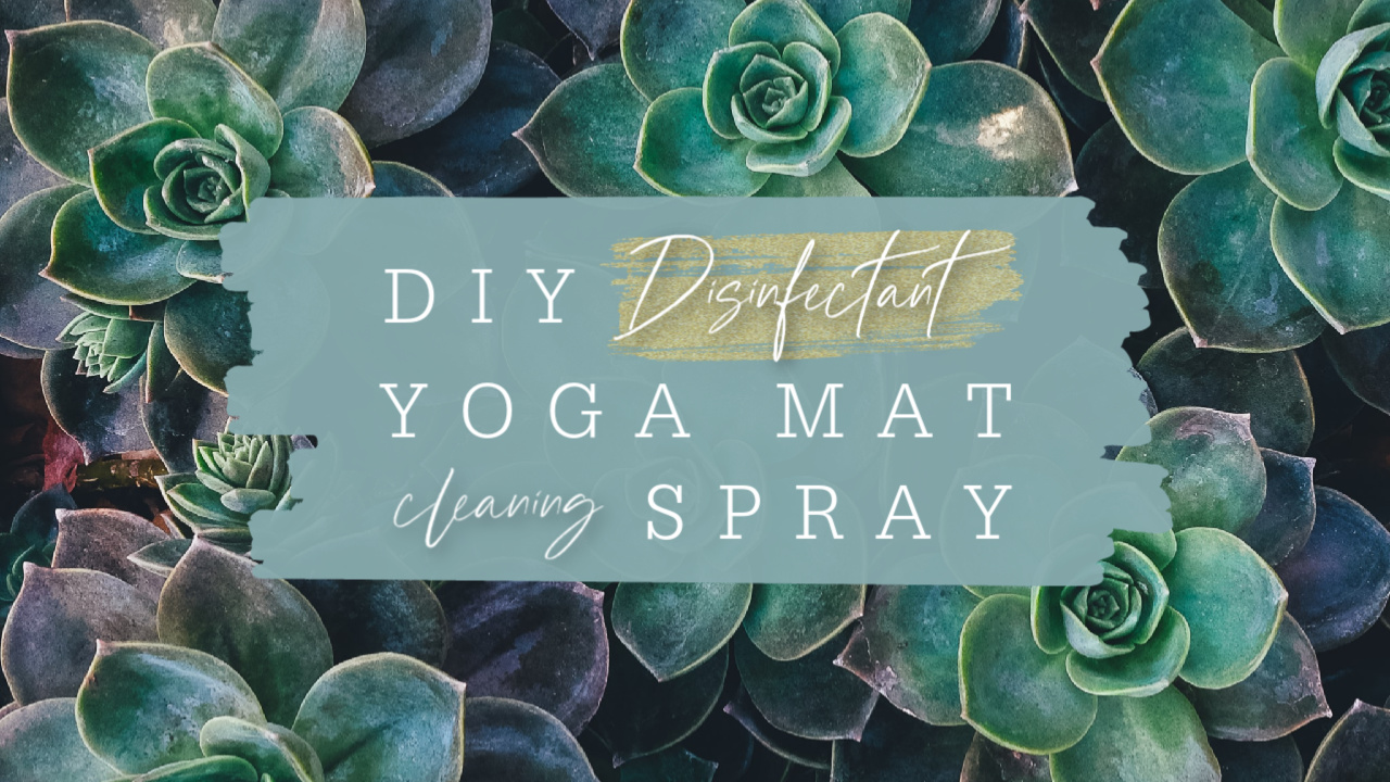 DIY Disinfectant Yoga Mat Cleaning Spray - Mar Gone Wild